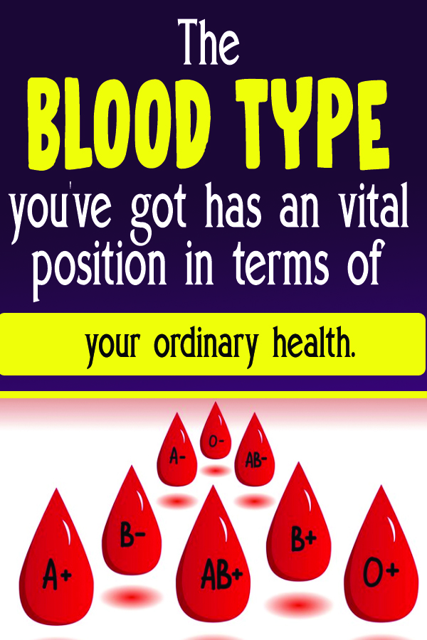 The blood type you've got has an vital position in terms of your ordinary health.