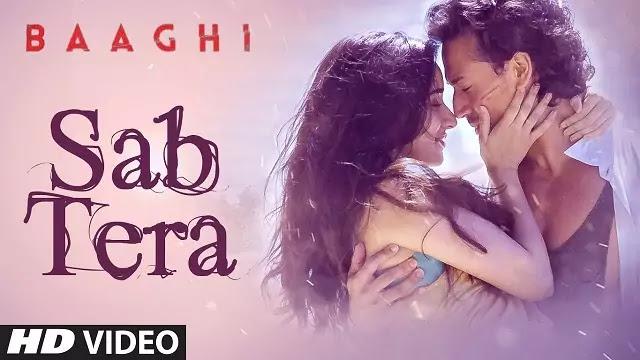 SAB TERA Lyrics -BAAGHI -Tiger Shroff -Shraddha Kapoor