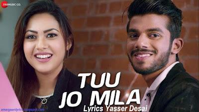 Tu Jo Mila Lyrics Yasser Desai | Anjana Ankur Singh