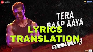 Tera Baap Aaya Lyrics in English | With Translation | – Commando 3