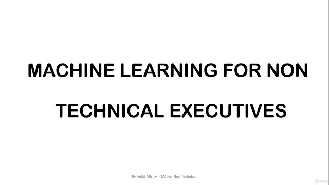 Data Science & Machine Learning For Non Technical Executives
