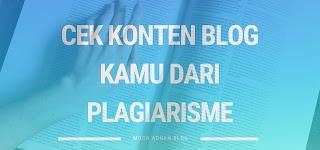 Cek Konten Blog Kamu Dari Plagiarisme