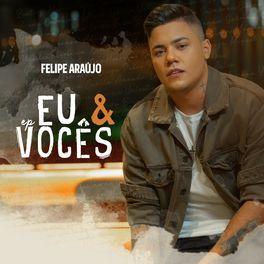 Reincidente – Felipe Araújo CD Completo