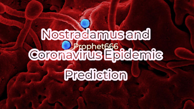 Did Nostradamus Make Coronavirus Epidemic Prediction
