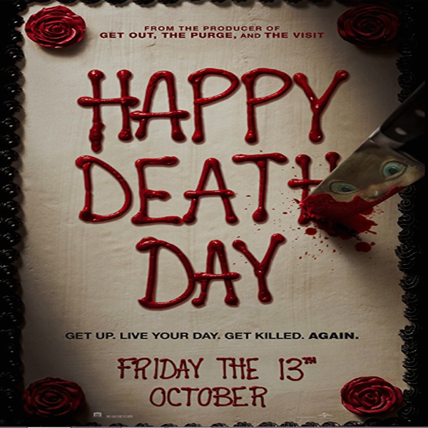 Happy Death Day, Happy Death Day Synopsis, Happy Death Day Trailer, Happy Death Day Review, Poster Happy Death Day
