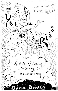 and Yet We Rise, title page with phoenix rising, images and words by David Borden
