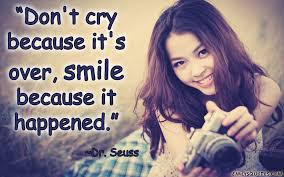 Smile Quotes images: don't cry because it's over, smile because it happened.