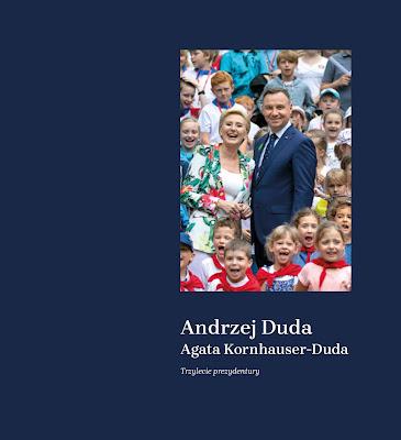 """okładka książki """"Andrzej Duda, Agata Kornhauser-Duda. Trzylecie prezydentury"""""""