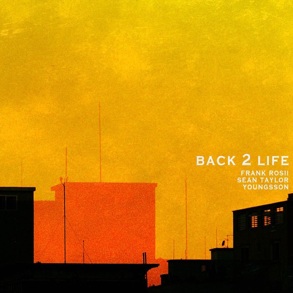Frank Rosii, Sean Taylor, YOUNGSSON – BACK TO LIFE – Single