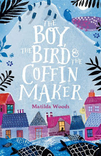 The Boy, the Bird and the Coffin Maker by Matilda Woods with illustrations by Anuska Allepuz