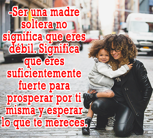 Alpha Apps Frases Para Madres Solteras