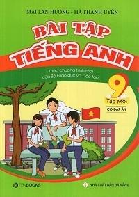 Bài Tập Tiếng Anh 9 Tập 1 (Có Đáp Án) - Mai Lan Hương