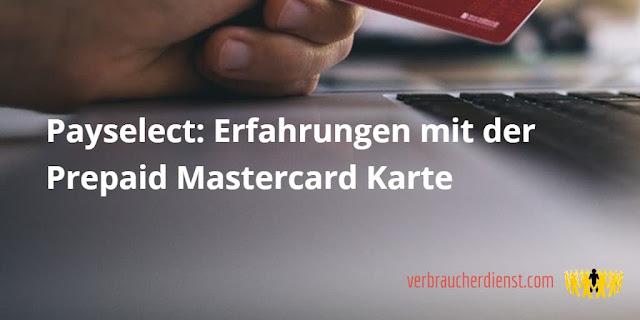 Titel: Payselect: Erfahrungen mit der Prepaid Mastercard Karte