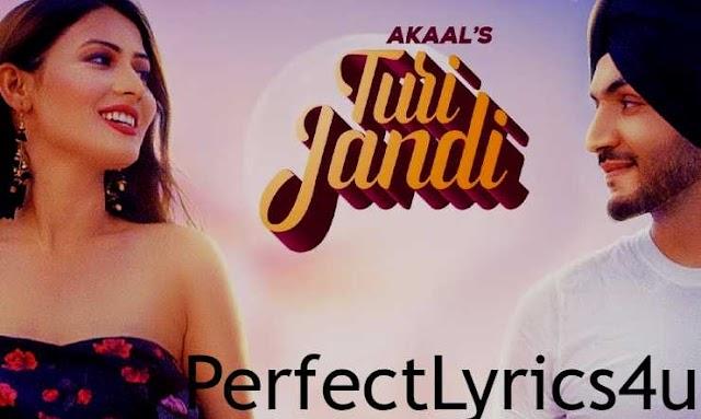 Turi Jandi Lyrics – Akaal | Punjabi Song