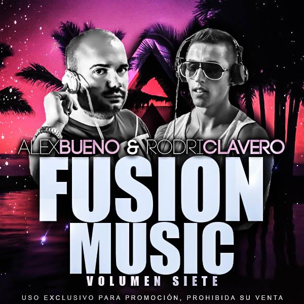 Fusión Music Vol.7 - AlexBueno & RodriClavero