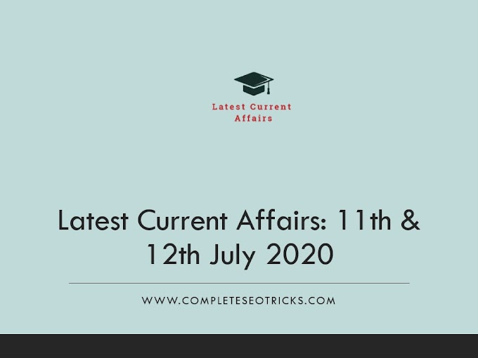 Latest Current Affairs in Hindi: 11th & 12th July 2020