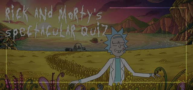 Rick and Morty's Spectacular Quiz Answers 100% Score
