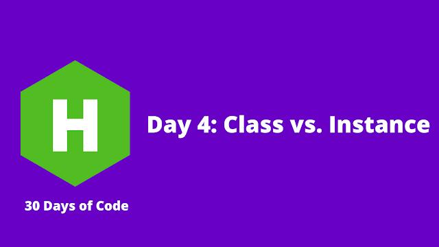 HackerRank Day 4: Class vs. Instance problem solution