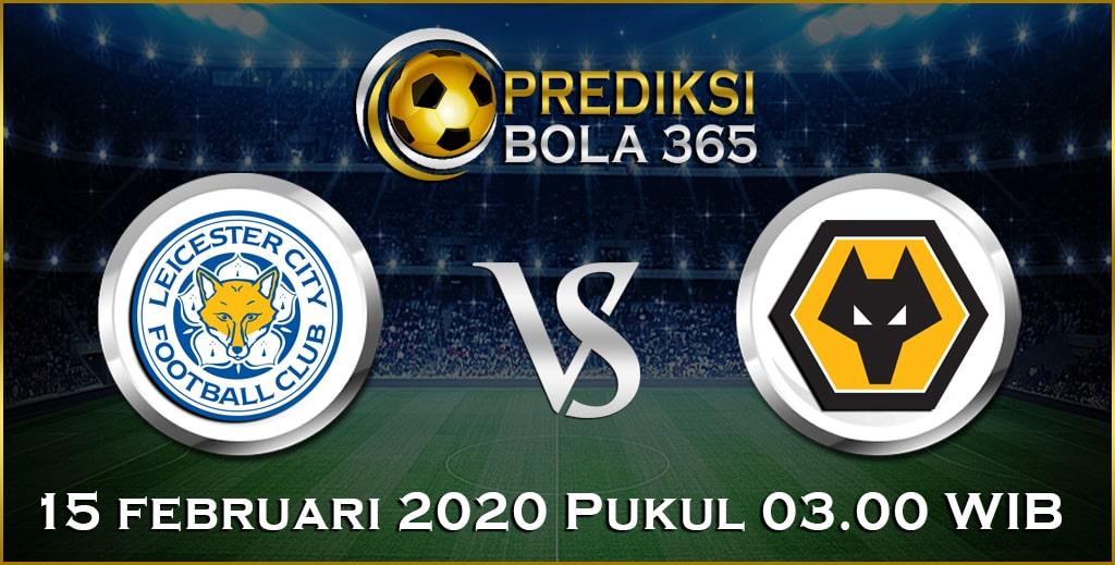 Prediksi Skor Bola Wolverhampton vs Leicester 15 February 2020