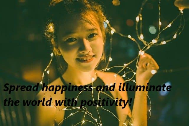 illuminate the world, spread positivity