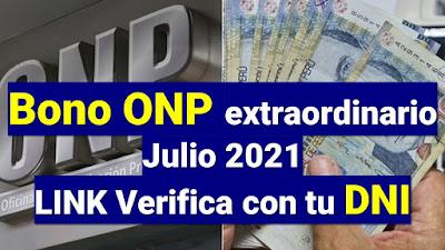 BONO ONP Extraordinario Julio 2021 Verifica con tu DNI