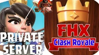 FHX Clash Royale Private Server