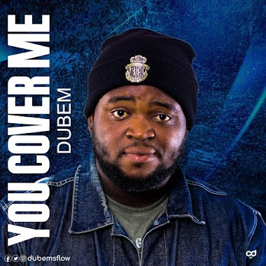 YOU COVER ME BY DUBEM - FREE DOWNLOAD