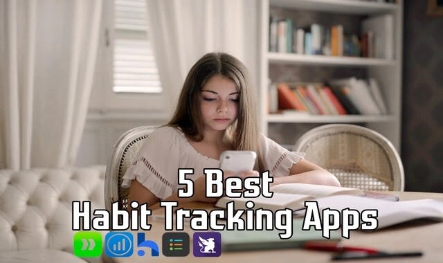 Top 5 Best Free Habit Tracking Apps For Android & iOS