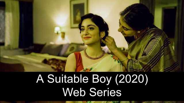 A Suitable Boy (2020) Web Series Download & Watch All Episodes