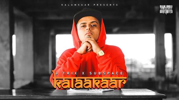 Kalaakar Lyrics - J Trix (Prod. By Subspace) | Kalamkaar