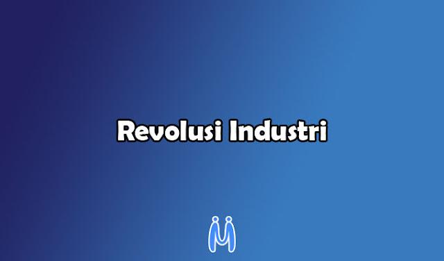 Revolusi Industri: Faktor, Perkembangan, dan Dampak