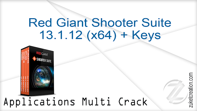 Red Giant Shooter Suite 13.1.12 (x64) + Keys