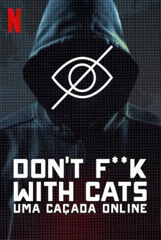 Don't F**k with Cats: Uma Caçada Online 1ª Temporada