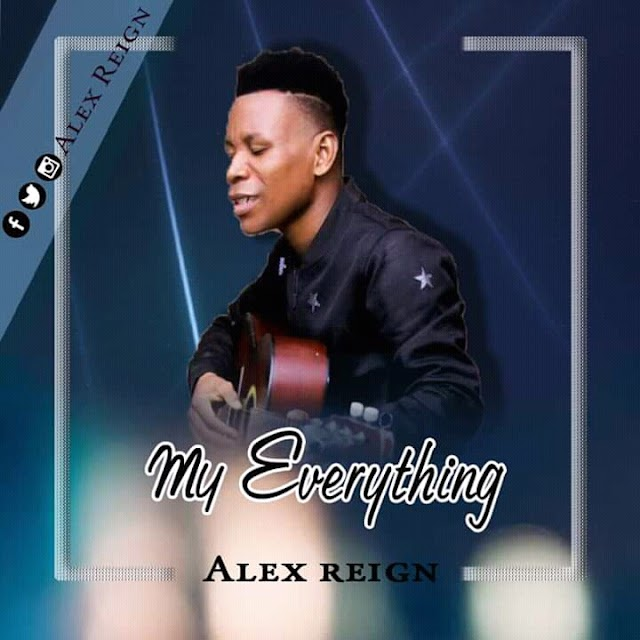 [Gospel music] Alex Reign – My Everything
