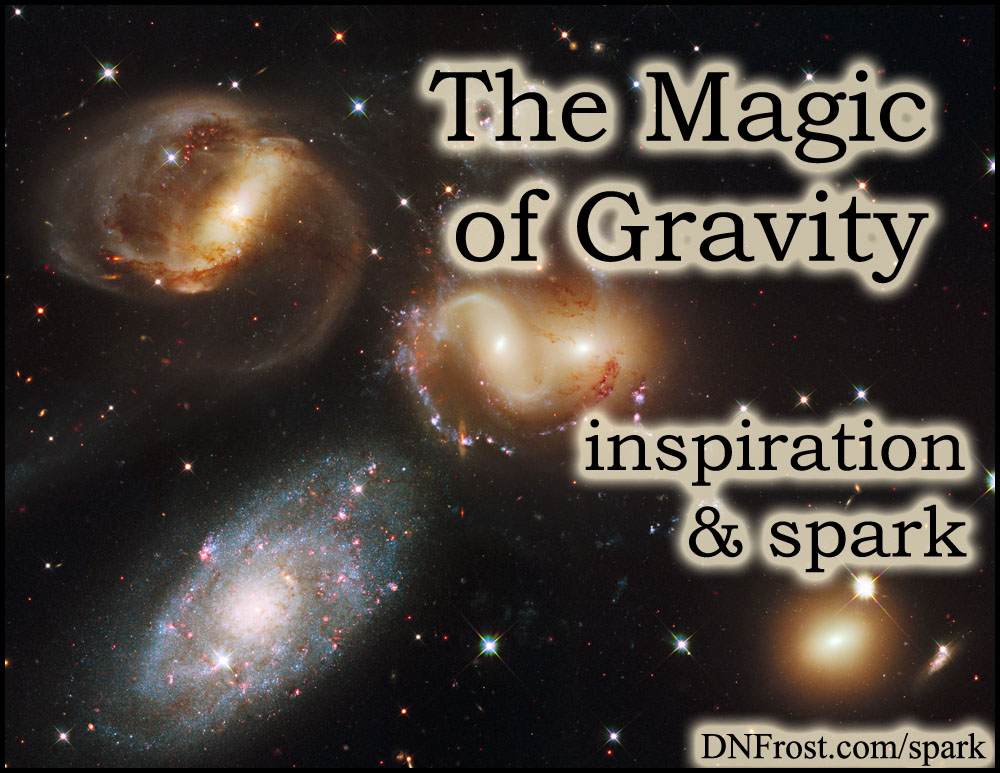 The Magic of Gravity: linking matter and space-time www.DNFrost.com/spark #TotKW Inspiration and spark by D.N.Frost @DNFrost13 Part 9 of a series.