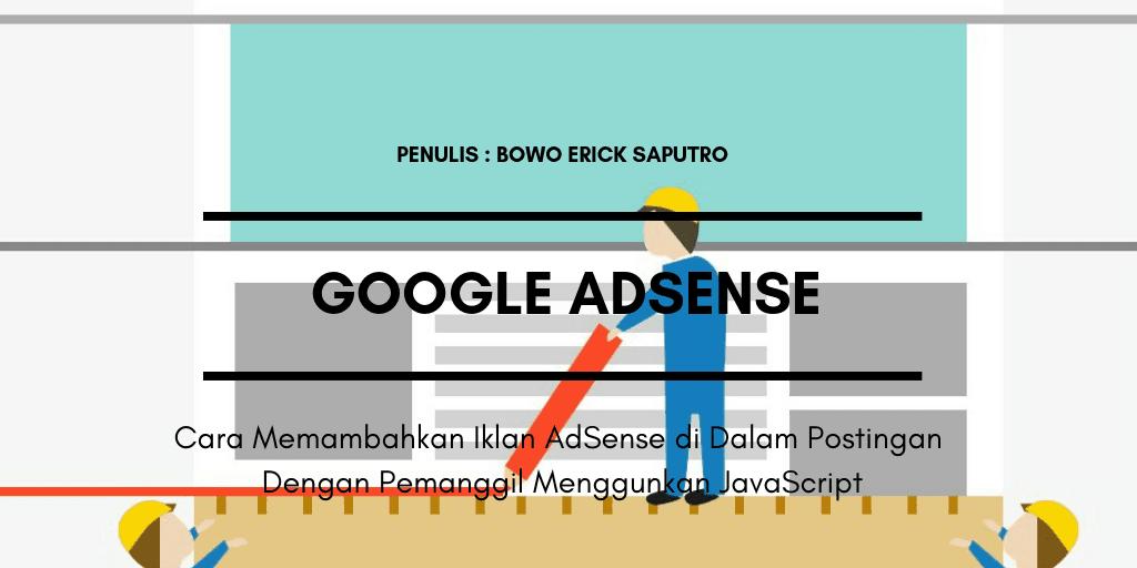 Menambahkan Iklan Adsense Di Dalam Postingan Dengan Pemanggil Menggunakan JavaScript