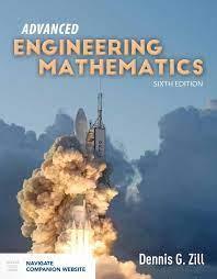 Advanced Engineering Mathematics by Dennis G. Zill