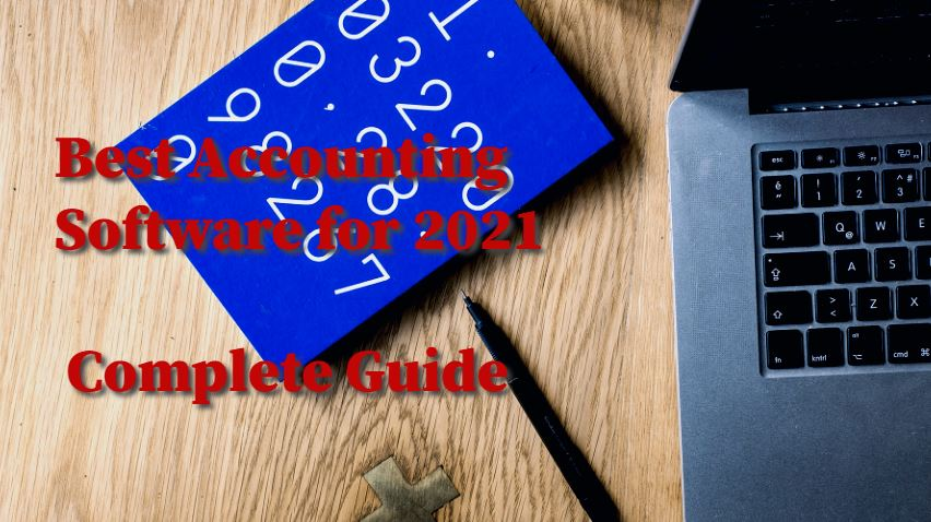 8 Best Accounting Software for 2021 - Complete Guide