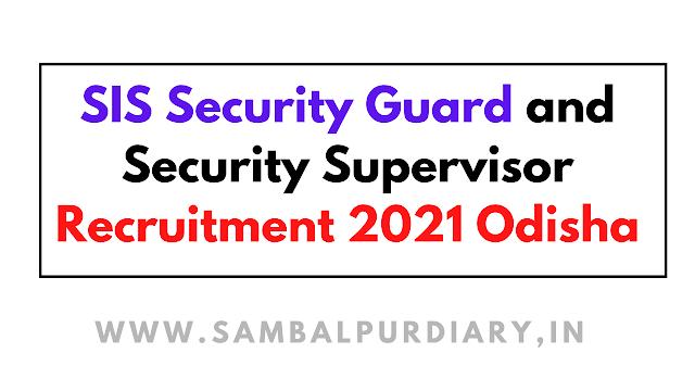 SIS Security Guard and Security Supervisor Recruitment 2021 Odisha