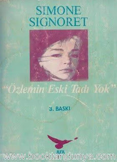Simone Signoret - Özlemin Eski Tadı Yok
