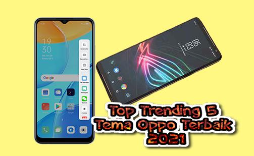 Top Trending 5 Tema Oppo Terbaik 2021