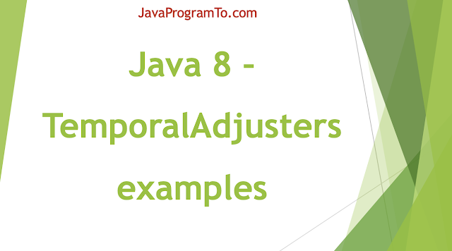 Java 8 – TemporalAdjusters examples
