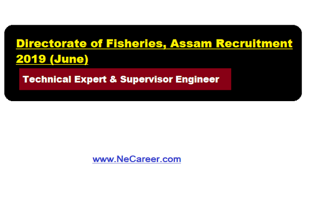 Directorate of Fisheries, Assam Recruitment 2019 (June)