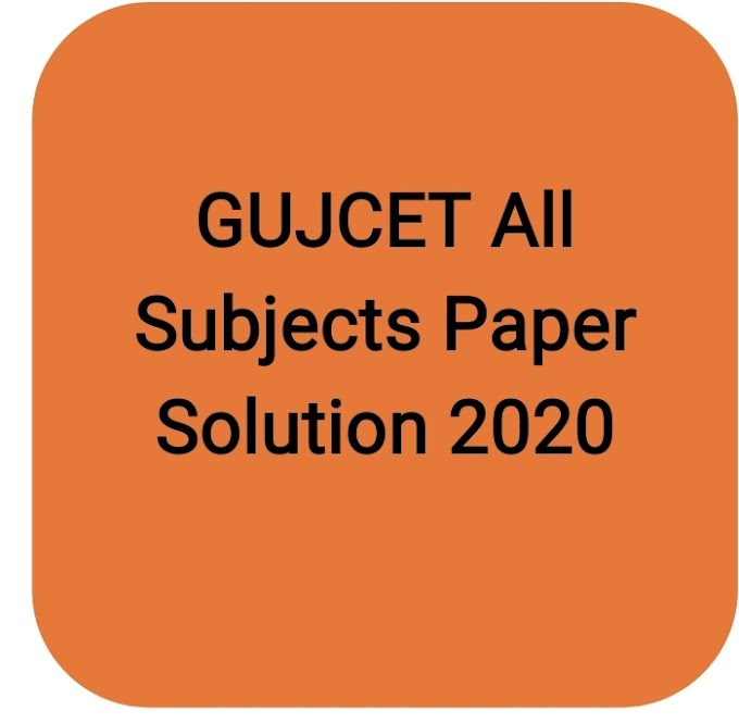 GUJCET All Subjects Paper Solution 2020