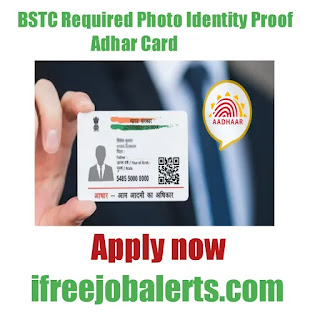 BSTC Required Photo Identity Proof Adhar Card