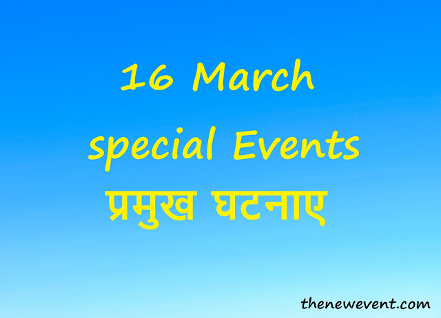 16 March All special Events Death Birth