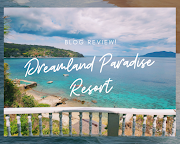 Dreamland Paradise Resort Travel Blog Review