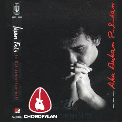 Lirik dan Chord Kunci Gitar Senandung Lirih - Iwan Fals