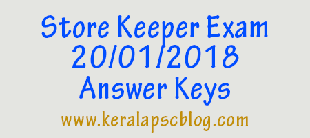 Kerala PSC Store Keeper Exam 20-01-2018 Answer Keys