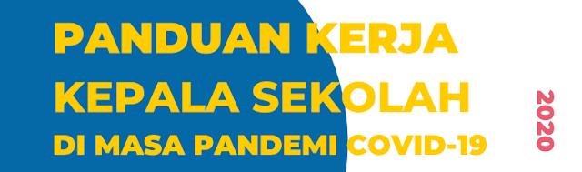Buku Panduan Kerja Kepala Sekolah di Masa Pandemi Covid BUKU PANDUAN KERJA KEPALA SEKOLAH DI MASA PANDEMI COVID-19